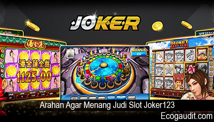 Arahan Agar Menang Judi Slot Joker123