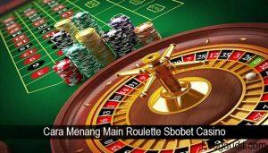 Cara Menang Main Roulette Sbobet Casino