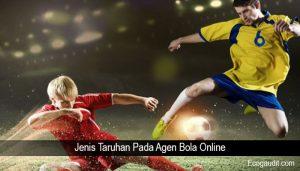 Jenis Taruhan Pada Agen Bola Online