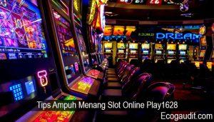 Tips Ampuh Menang Slot Online Play1628