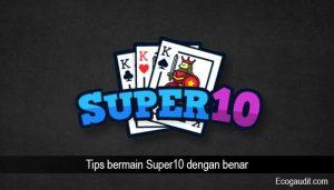 Tips bermain Super10 dengan benar