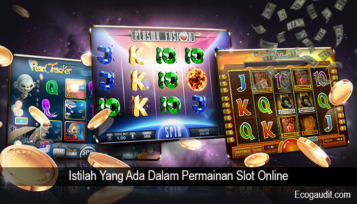 Istilah Yang Ada Dalam Permainan Slot Online