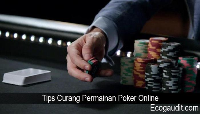 Tips Curang Permainan Poker Online